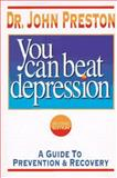 You Can Beat Depression, John D. Preston, 1886230021