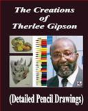 The Creations of Therlee Gipson, Therlee Gipson, 1490430024
