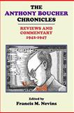 The Anthony Boucher Chronicles : Reviews and Commentary 1942-1947, Francis M. Nevins, 1605430021