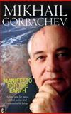 Manifesto for the Earth, Mikhail Gorbachev, 1905570023