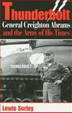 Thunderbolt : General Creighton Abrams and the Army of His Times, Sorley, Lewis, 0253220025