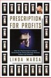 Prescription for Profits, Linda Marsa, 0684800020