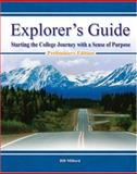 Explorer's Guide : Starting the College Journey with A Sense of Purpose, Millard,  Alban Willis, Jr., 0757540023