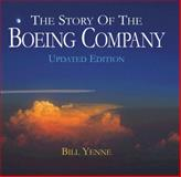 The Story of the Boeing Company, Updated Edition, Bill Yenne, 0760340021