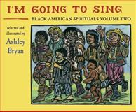 I'm Going to Sing, Ashley Bryan, 0979300029