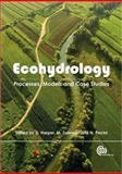 Ecohydrology : Processes, Models and Case Studies, Harper, D., 1845930029