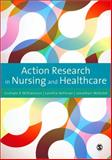 Action Research in Nursing and Healthcare, Williamson, Graham and Bellman, Loretta, 1849200025