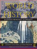World History : Journeys from Past to Present - From Human Origins to 1500 CE, Goucher, Candice and Walton, Linda, 0415670020