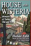 House with Wisteria : Memoirs of Turkey Old and New, Halide Edib, 1412810027