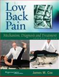 Low Back Pain : Mechanism, Diagnosis and Treatment, Cox, James M., 1608310027