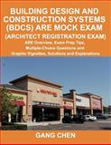 Building Design and Construction Systems (BDCS) ARE Mock Exam (Architect Registration Exam) : ARE Overview, Exam Prep Tips, Multiple-Choice Questions and Graphic Vignettes, Solutions and Explanations, Chen, Gang, 1612650023