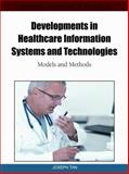 Developments in Healthcare Information Systems and Technologies : Models and Methods, Joseph Tan, 1616920025