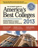 The Ultimate Guide to America's Best Colleges 2013, Tanabe and Kelly Tanabe, 1617600024