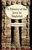 History of the Jews in Baghdad, Sassoon, David, 184356002X