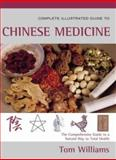 The Complete Illustrated Guide to Chinese Medicine, Tom Williams, 0007130031