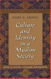 Culture and Identity in a Muslim Society, Gregg, Gary S., 0195310039