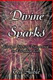 Divine Sparks, Ted Auble, 0595370039
