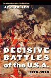 Decisive Battles of the U. S. A. , 1776-1918, J. F. C. Fuller, 0803260032