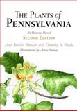 The Plants of Pennsylvania : An Illustrated Manual, Rhoads, Ann Fowler and Block, Timothy A., 0812240030
