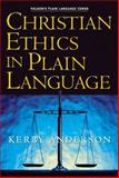 Christian Ethics in Plain Language, Kerby Anderson, 1418500038