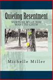 Quieting Resentment, Michelle Miller, 149221003X