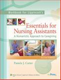 Workbook to Accompany Lippincott's Essentials for Nursing Assistants : A Humanistic Approach to Caregiving, Carter, Pamela J., 1605470031