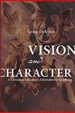 Vision and Character, Craig R. Dykstra, 1606080032