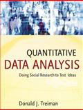 Quantitative Data Analysis : Doing Social Research to Test Ideas, Treiman, Donald J., 0470380039
