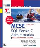 SQL Server 7 Administration, Wille, Christoph and McGehee, Brad, 0735700036
