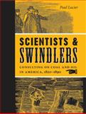 Scientists and Swindlers : Consulting on Coal and Oil in America, 1820-1890, Lucier, Paul, 0801890039