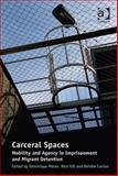 Carceral Spaces : Mobility and Agency in Imprisonment and Migrant Detention,, 1472400038