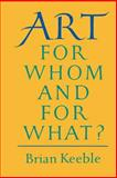 Art for Whom and for What?, Brian Keeble, 1597310034
