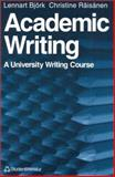 Academic Writing : A University Writing Course, Bjork, Lennart and Raisanen, Christine, 8763000032