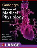 Ganong's Review of Medical Physiology, Barrett, Kim E. and Barman, Susan M., 0071780033
