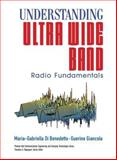 Understanding Ultra Wide Band Radio Fundamentals, Di Benedetto, Maria-Gabriella and Giancola, Guerino, 0131480030