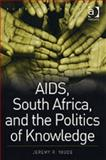 AIDS South Africa and the Politics of Knowledge, Youde, Jeremy, 0754670031