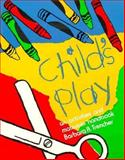 Child's Play, Barbara R. Trencher, 0893340030