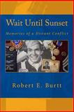 Wait until Sunset, Robert Burtt, 1481090038