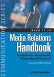 Media Relations Handbook for Agencies, Associations, Nonprofits and Congress 9781587330032
