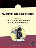 Write Great Code : Understanding the Machine, Hyde, Randall, 1593270038