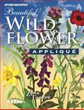 Beautiful Wildflower Applique, Zena Thorpe, 1604600039