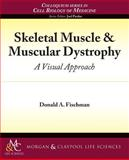 Skeletal Muscle and Muscular Dystrophy, Donald Fischman, 161504003X