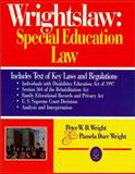 Wrightslaw Special Education Law, Wright, Peter W. D. and Wright, Pamela D., 1892320037