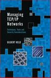 Managing TCP/IP Networks : Techniques, Tools, and Security Considerations, Held, Gilbert, 0471800031