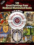 120 Great Paintings from Medieval Illuminated Books, , 0486990036