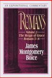 Romans - An Expositional Commentary Vol. 2 : The Reign of Grace (Romans 5-8), Boice, James Montgomery, 0801010039