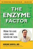 The Enzyme Factor, Hiromi Shinya, 0982290039