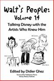Walt's People : Talking Disney with the Artists Who Knew Him, Didier Ghez, 194150003X