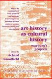 Art History As Cultural History : Warburg's Projects, Woodfield, Richard, 9057010038
