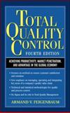 Total Quality Control : Achieving Productivity, Market Penetration, and Advantage in the Global Economy, Feigenbaum, Armand V., 0070220034